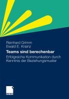 Teams Sind Berechenbar: Erfolgreiche Kommunikation Durch Kenntnis Der Beziehungsmuster