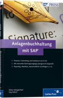 Anlagenbuchhaltung mit SAP: Ihr umfassendes Handbuch zu FI-AA (SAP PRESS)