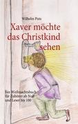 Xaver möchte das Christkind sehen