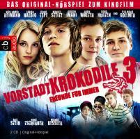 Vorstadtkrokodile 3 - Freunde für immer!: Das Original-Hörspiel zum Kinofilm