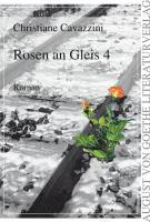 Rosen an Gleis 4 (August von Goethe Literaturverlag)