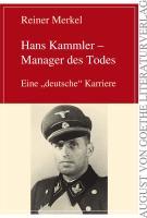 """Hans Kammler - Manager des Todes: Eine """"deutsche"""" Karriere"""