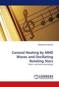 Coronal Heating by MHD Waves and Oscillating Rotating Stars