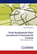 Three Bangladeshi Plays considered in Postcolonial Context