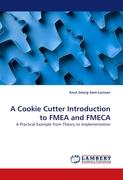 A Cookie Cutter Introduction to FMEA and FMECA: A Practical Example from Theory to Implementation