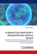 A Hybrid Core-Shell rhOP-1 Nanoparticulate Delivery System