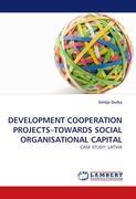 DEVELOPMENT COOPERATION PROJECTS?TOWARDS SOCIAL ORGANISATIONAL CAPITAL: CASE STUDY: LATVIA