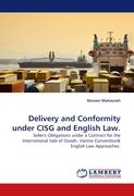 Delivery and Conformity under CISG and English Law.: Seller's Obligations under a Contract for the International Sale of Goods. Vienna Convention