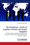 Tax Avoidance - Limits of Legality in Brazil and United Kingdom: The agressiveness of taxpayers developing legal techniques for taking advantage of weaknesses in national tax systems