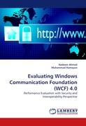 Evaluating Windows Communication Foundation (WCF) 4.0: Performance Evaluation with Security and Interoperability Perspective