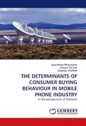 THE DETERMINANTS OF CONSUMER BUYING BEHAVIOUR IN MOBILE PHONE INDUSTRY