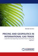 PRICING AND GEOPOLITICS IN INTERNATIONAL GAS TRADE