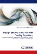 Design Structure Matrix with Quality Equations: Concepts, Methods, Applications in scheduling problem with resource constraint and milestone