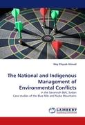 The National and Indigenous Management of Environmental Conflicts: in the Savannah Belt, Sudan Case studies of the Blue Nile and Nuba Mountains