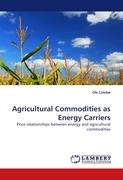 Agricultural Commodities as Energy Carriers