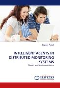 INTELLIGENT AGENTS IN DISTRIBUTED MONITORING SYSTEMS: Theory and Implementations