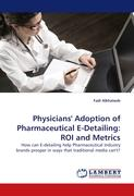 Physicians' Adoption of Pharmaceutical E-Detailing: ROI and Metrics