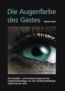 Die Augenfarbe des Gastes: Wie Qualitäts- und Prozessmanagement die wettbewerbswilligen von den wettbewerbsfähigen Hotels trennen wird