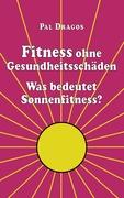 Fitness ohne Gesundheitsschäden - Was bedeutet Sonnenfitness?