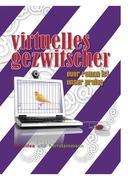 Virtuelles Gezwitscher - Glas, Janine; Steinmann, Herr
