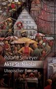 Akte St. Nikolai: Utopischer Roman