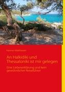 An der Halkidiki und der Thessaloniki ist mir gelegen