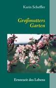 Großmutters Garten: Erntezeit des Lebens