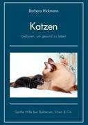 Katzen - geboren, um gesund zu leben: Sanfte Hilfe bei Bakterien, Viren & Co.