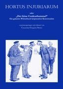 Hortus injuriarum: Oder ?Der feine Couleurbummel? - Ein galantes Wörterbuch korporativer Konversation