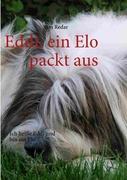 Eddi, ein Elo packt aus: Ich heiße Eddi und bin ein Elo