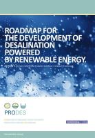 Roadmap for the Development of Desalination Powered by Renewable Energy.: Promotion for Renewable Energy for Water Production through Desalination.