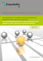 The Intensity of Competition in European Markets for Logistics Services.: Content in German and English. Inhalte sind in deutscher und englischer ... Märkten für Logistik-Dienstleistungen.