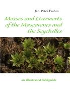 Mosses and Liverworts of the Mascarenes and the Seychelles: an illustrated fieldguide