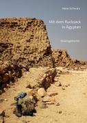 Mit dem Rucksack in Ägypten / InshaÀllah und alte Steine: Reisetagebücher