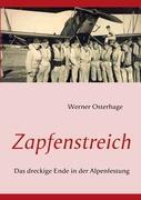 Zapfenstreich: Das dreckige Ende in der Alpenfestung