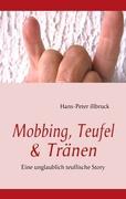 Mobbing, Teufel & Tränen