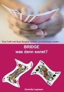 Bridge was denn sonst?