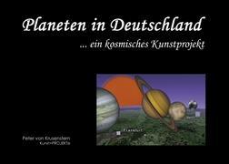 Planeten in Deutschland: ... ein kosmisches Kunstprojekt