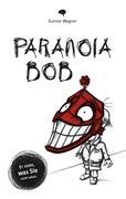 Paranoia-Bob