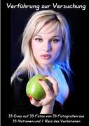 Verführung zur Versuchung: Eva, der Apfel und der sündige Reiz des Verbotenen