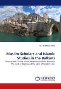 Muslim Scholars and Islamic Studies in the Balkans
