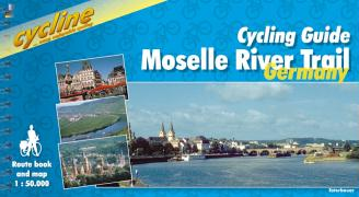 Moselle River Trail: Cycling Guide - From Metz to Rhine (Cycline Radtourenbücher)