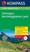 Chiemgau - Berchtesgadener Land: Großer Wanderatlas  mit 120 See-, Wald-, Rad- und Bergwanderungen (KOMPASS Große Wanderbücher, Band 594)