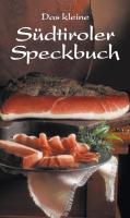 Das kleine Südtiroler Speckbuch (KOMPASS-Kochbücher, Band 1746)