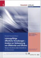 Leistungsfähige öffentliche Verwaltungen - Ansätze zur Verbesserung von Effektivität und Effizient: Tagung an der Johannes Kepler Universität Linz
