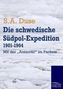 Die schwedische Südpol-Expedition 1901-1904