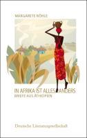 In Afrika ist alles anders: Briefe aus Äthiopien