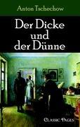 Der Dicke Und Der D Nne A. P. Tschechow Author