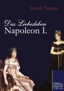 Das Liebesleben Napoleon I. Joseph Turquan Author