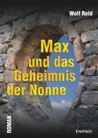 Max und das Geheimnis der Nonne - Reld, Wolf